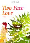 Two Face Love ǥ���̹���